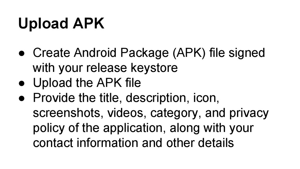 Upload APK ● Create Android Package (APK) file ...