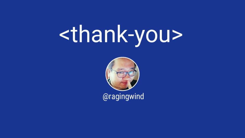 <thank-you> @ragingwind