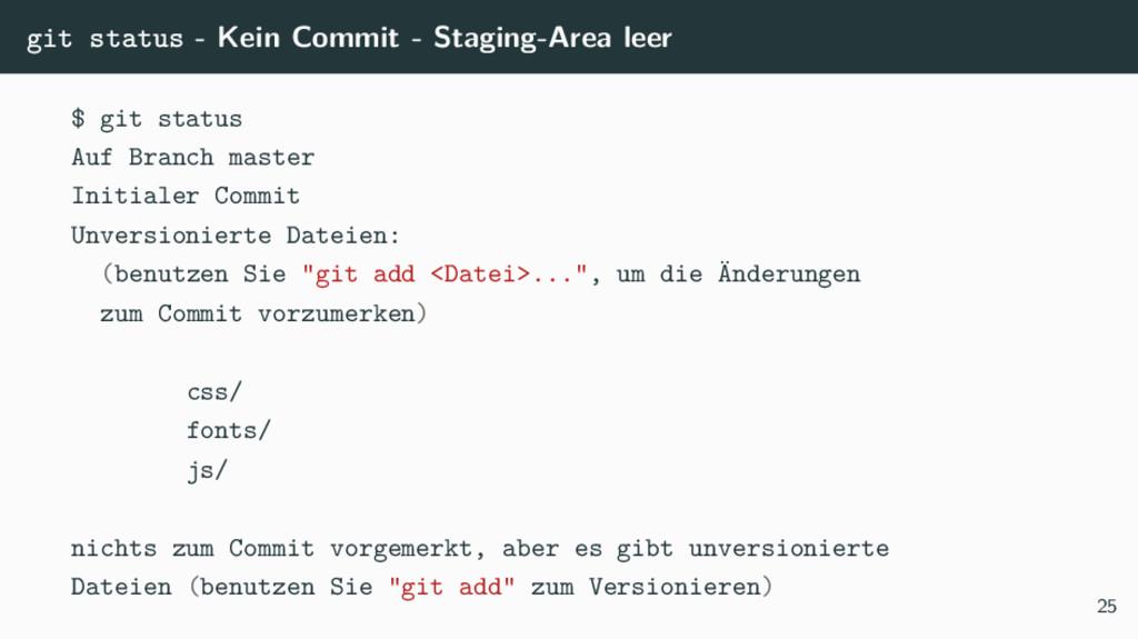 git status - Kein Commit - Staging-Area leer $ ...