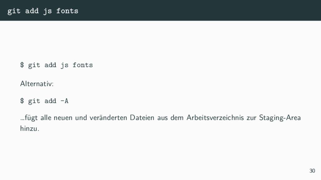 git add js fonts $ git add js fonts Alternativ:...