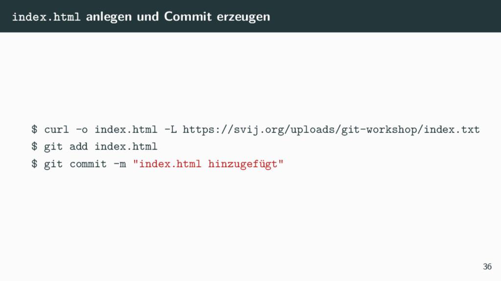 index.html anlegen und Commit erzeugen $ curl -...