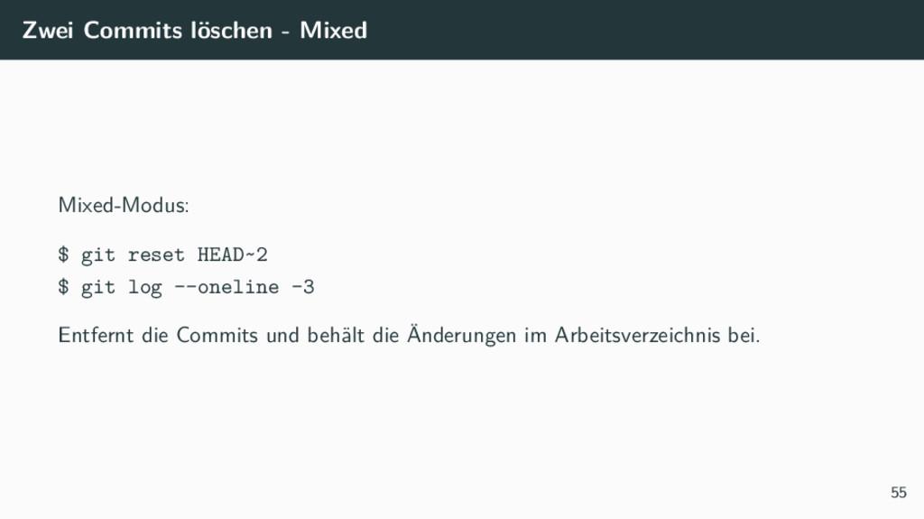 Zwei Commits löschen - Mixed Mixed-Modus: $ git...