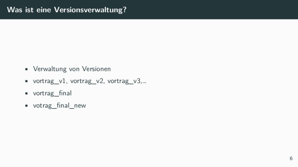 Was ist eine Versionsverwaltung? • Verwaltung v...