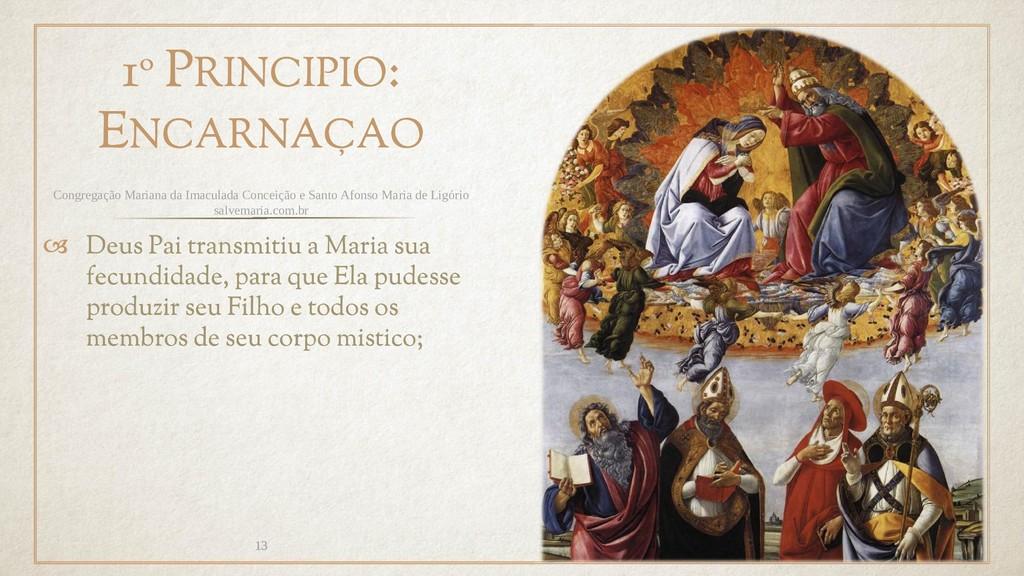 1º PRINCIPIO: ENCARNAÇAO  Deus Pai transmitiu ...