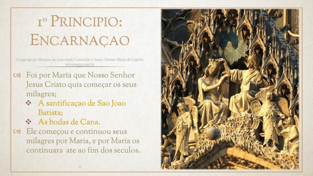 1º PRINCIPIO: ENCARNAÇAO  Foi por Maria que No...