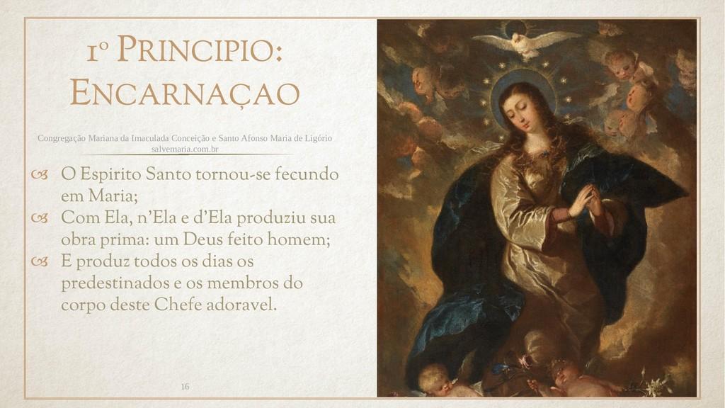 1º PRINCIPIO: ENCARNAÇAO  O Espirito Santo tor...