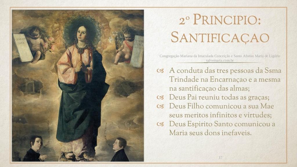 2º PRINCIPIO: SANTIFICAÇAO  A conduta das tres...
