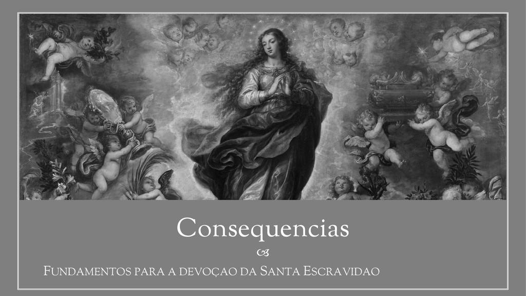 Consequencias FUNDAMENTOS PARA A DEVOÇAO DA S...