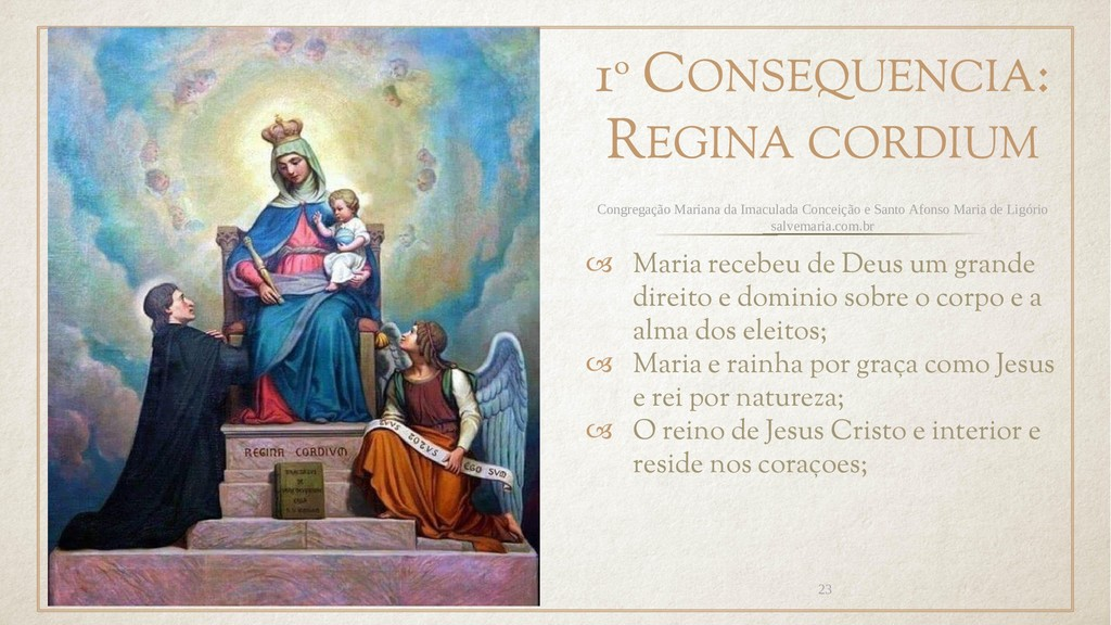 1º CONSEQUENCIA: REGINA CORDIUM  Maria recebeu...