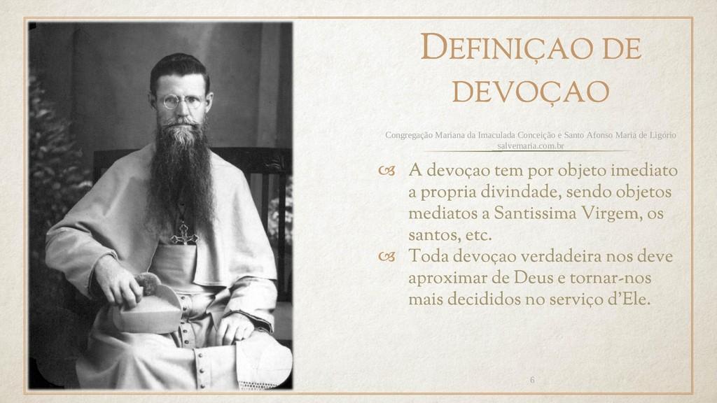 DEFINIÇAO DE DEVOÇAO  A devoçao tem por objeto...