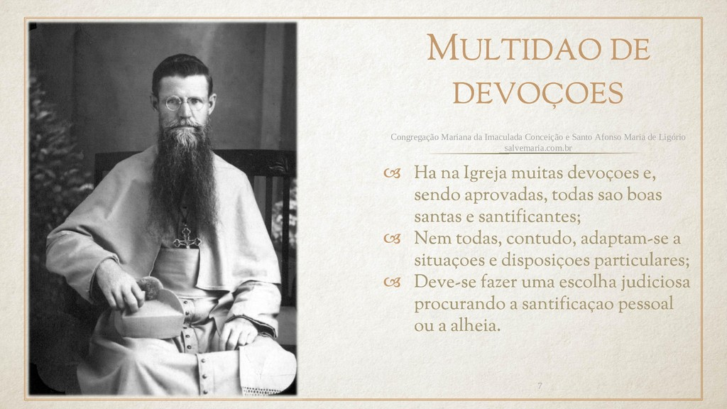 MULTIDAO DE DEVOÇOES  Ha na Igreja muitas devo...