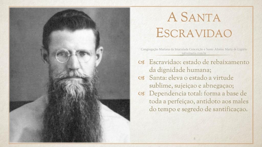 A SANTA ESCRAVIDAO  Escravidao: estado de reba...