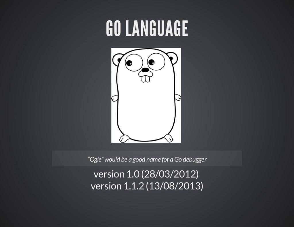 GO LANGUAGE version 1.0 (28/03/2012) version 1....