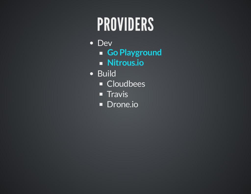 PROVIDERS Dev Build Cloudbees Travis Drone.io G...