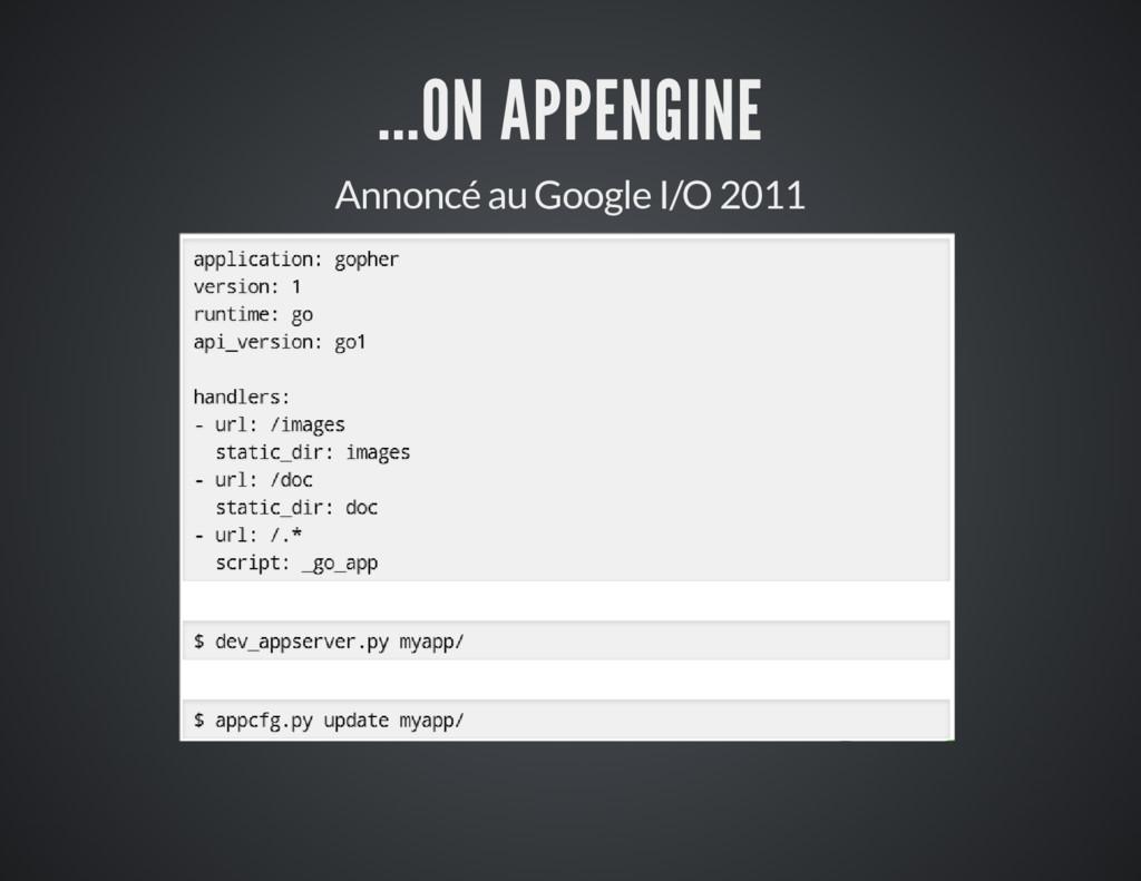 ...ON APPENGINE Annoncé au Google I/O 2011