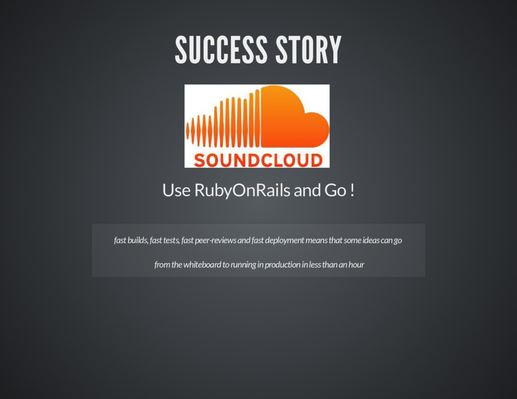 SUCCESS STORY Use RubyOnRails and Go ! fast bui...