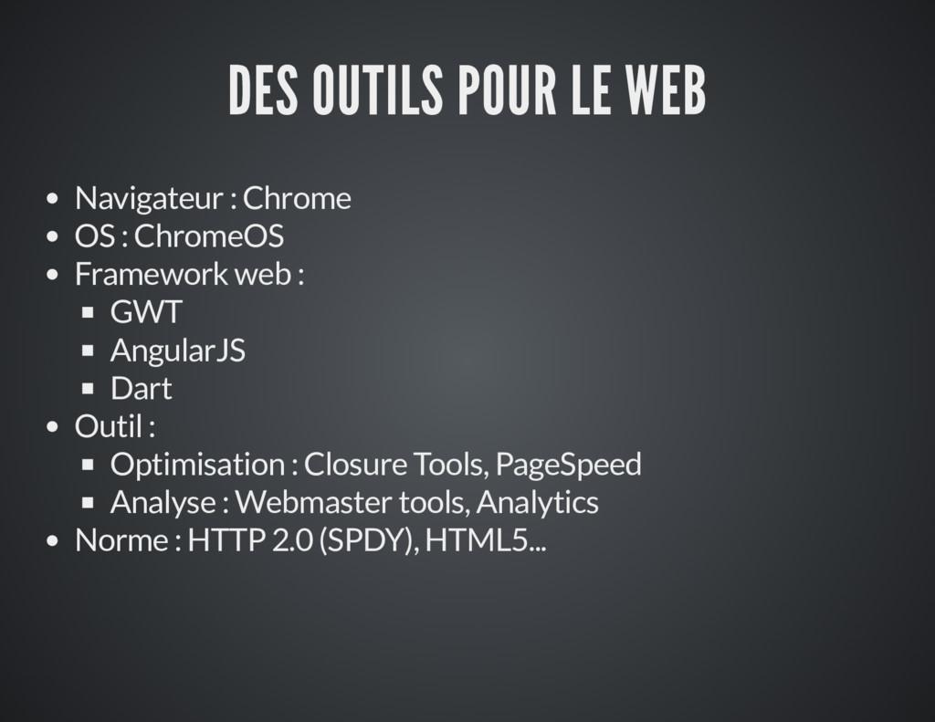 DES OUTILS POUR LE WEB Navigateur : Chrome OS :...