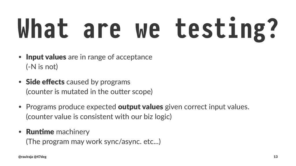 What are we NOT testing? (@raulraja , @47deg) !...