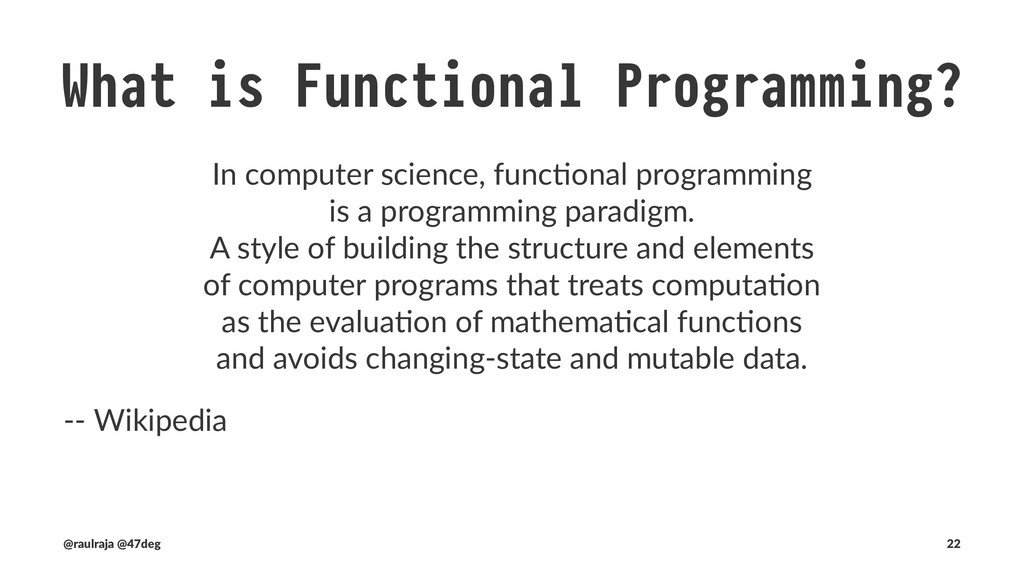 Common traits of Functional Programming • Highe...