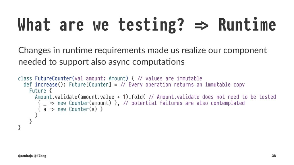 "What are we testing? !"" Runtime We are forcing ..."