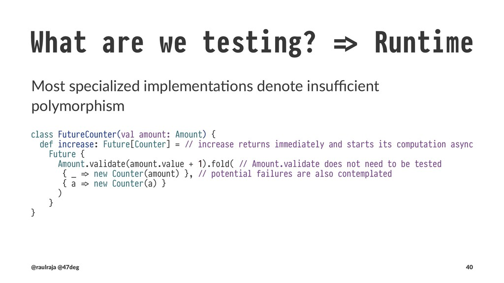 "What are we testing? !"" Runtime Everything we n..."
