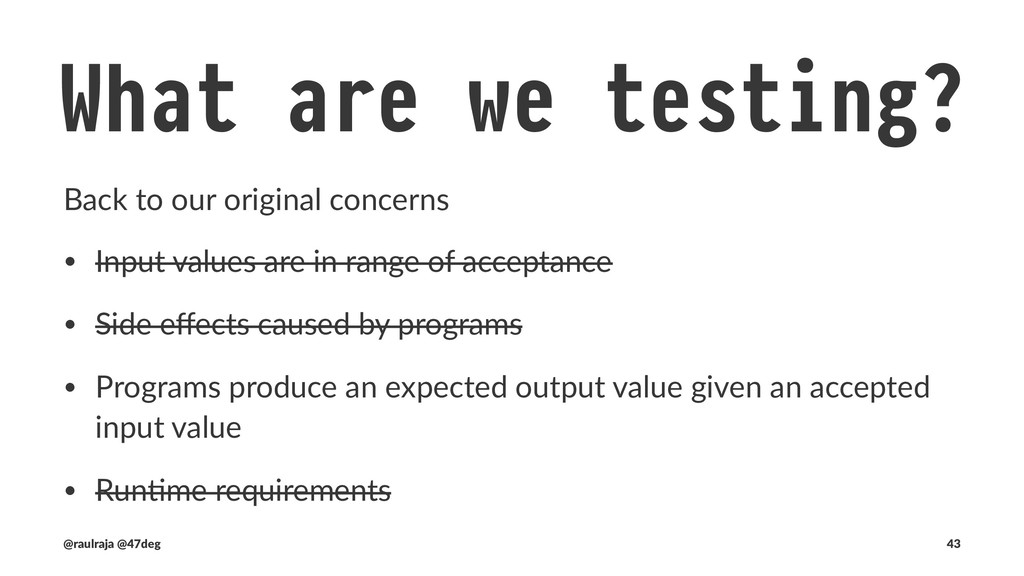 "What are we testing? !"" Runtime Our tests may a..."