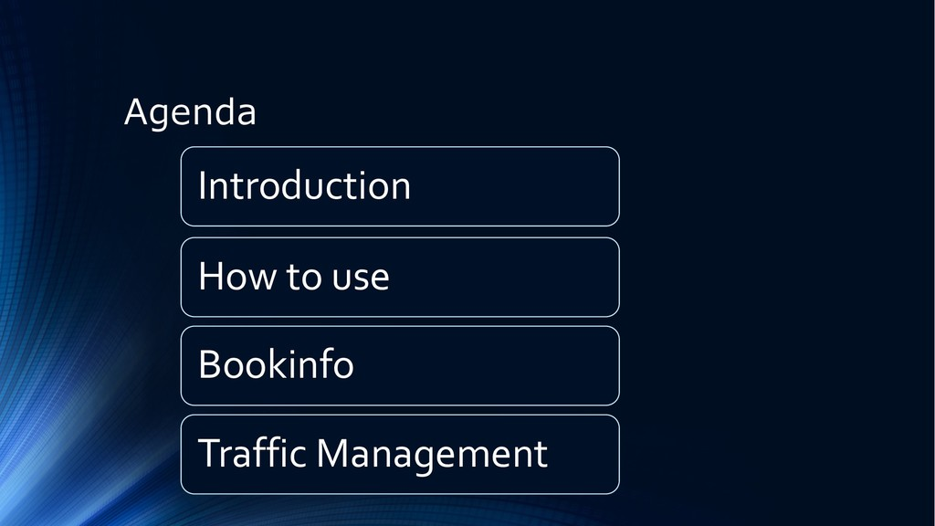 Agenda Introduction How to use Bookinfo Traffic...