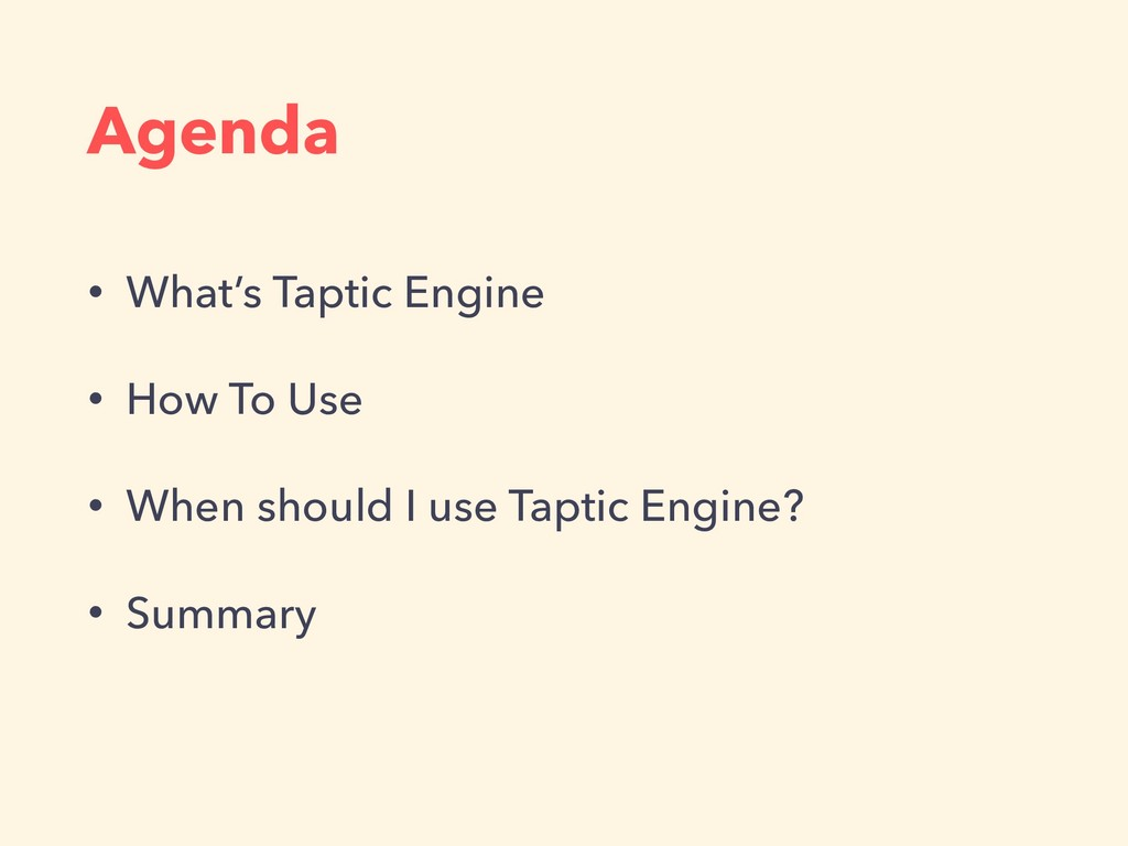 Agenda • What's Taptic Engine • How To Use • Wh...