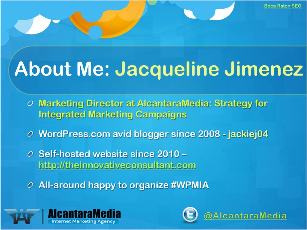 Boca Raton SEO About Me: Jacqueline Jimenez ! ...