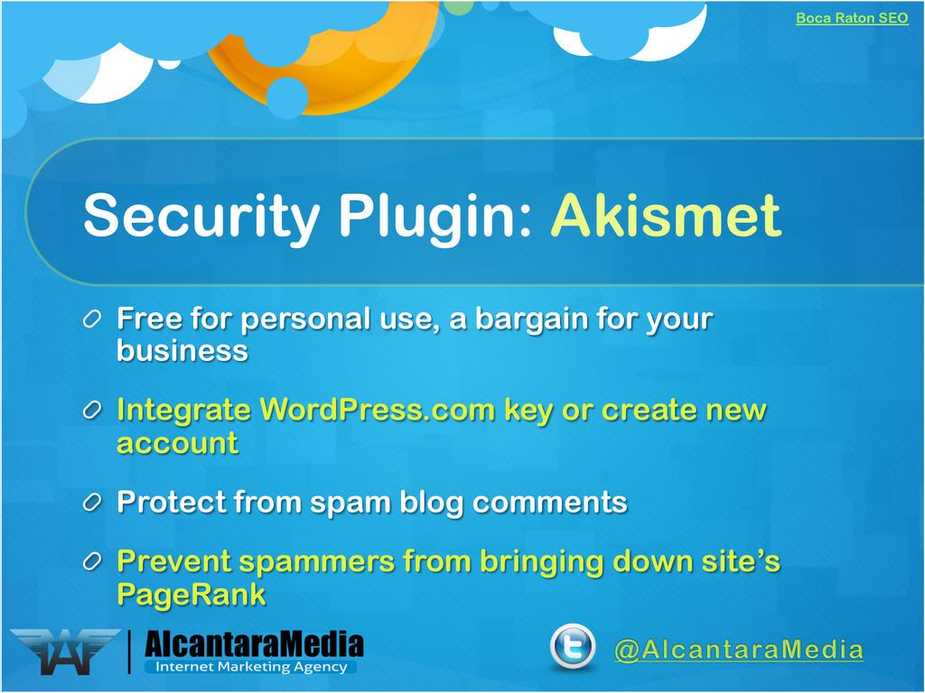 Boca Raton SEO Security Plugin: Akismet !  Fre...