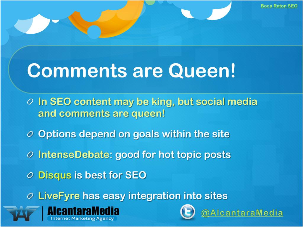 Boca Raton SEO Comments are Queen! !  In SEO c...