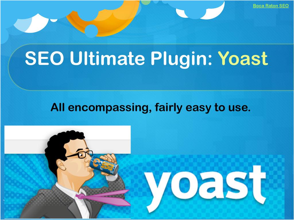 Boca Raton SEO SEO Ultimate Plugin: Yoast All e...
