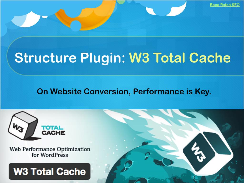Boca Raton SEO Structure Plugin: W3 Total Cache...