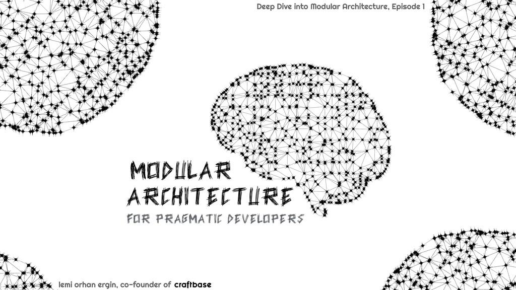 MODULAR architecture for pragmatic developers l...