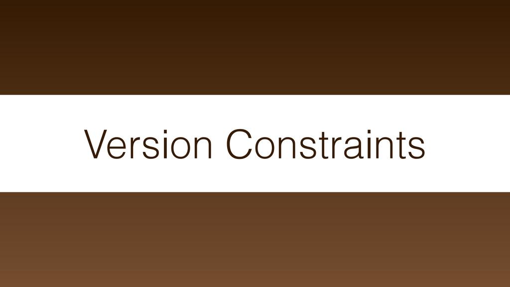 Version Constraints