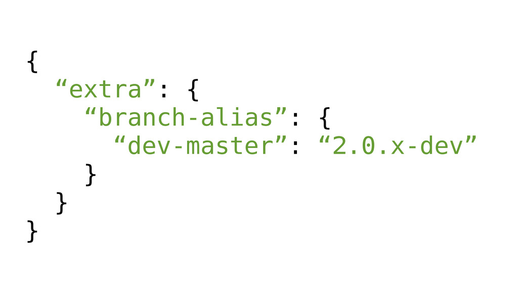 "{ ""extra"": { ""branch-alias"": { ""dev-master"": ""2..."