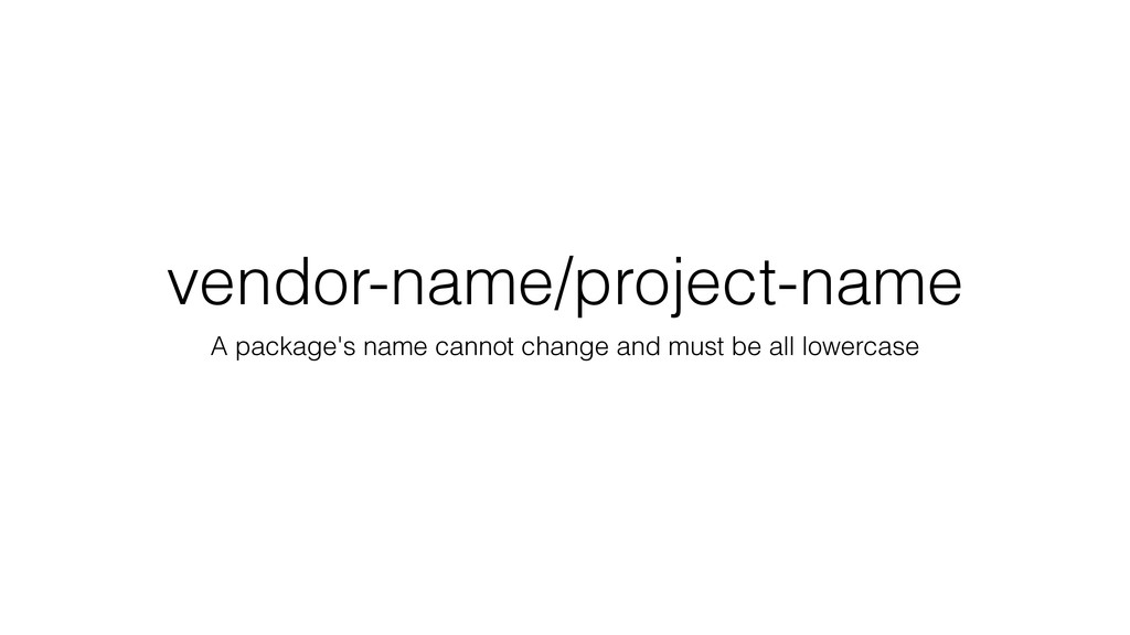 vendor-name/project-name A package's name canno...