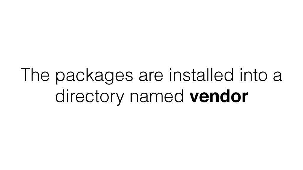 The packages are installed into a directory nam...