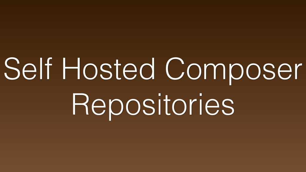 Self Hosted Composer Repositories