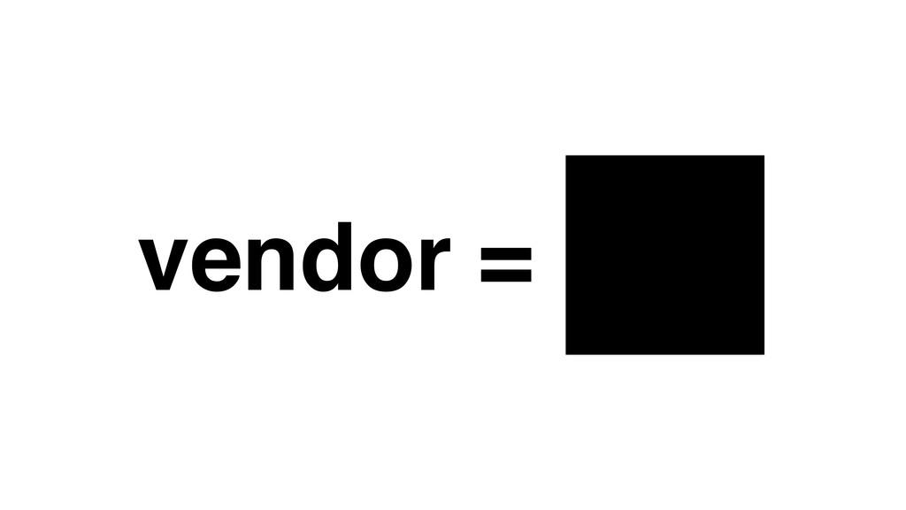 vendor =