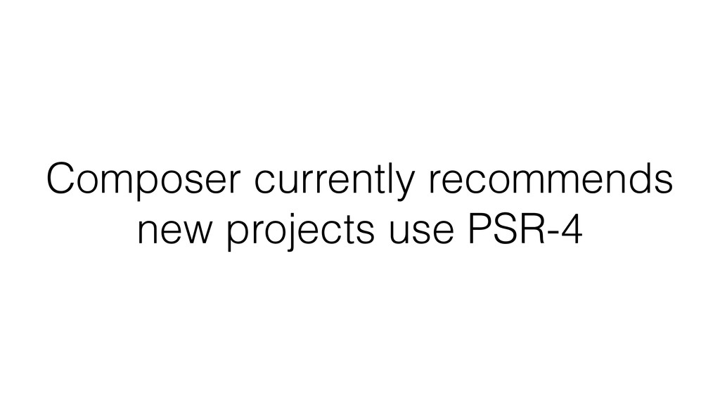 Composer currently recommends new projects use ...
