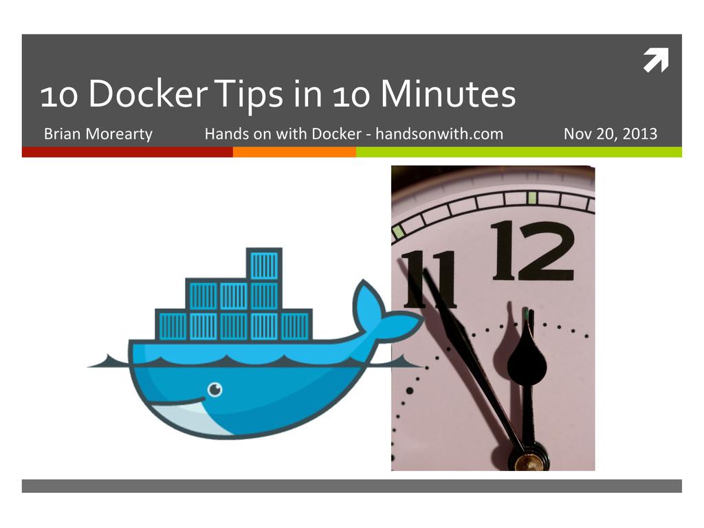 ì  10 Docker Tips in 10 Minu...