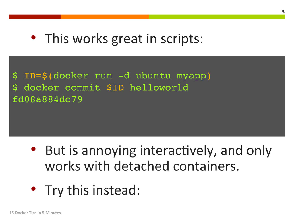 • This works great in scripts: ...