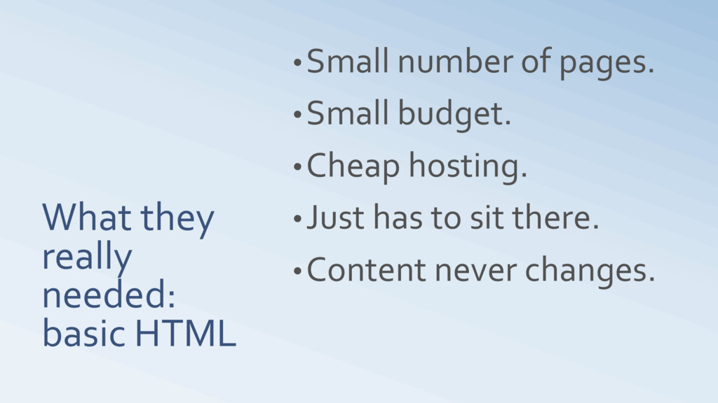 What they really needed: basic HTML •Small numb...