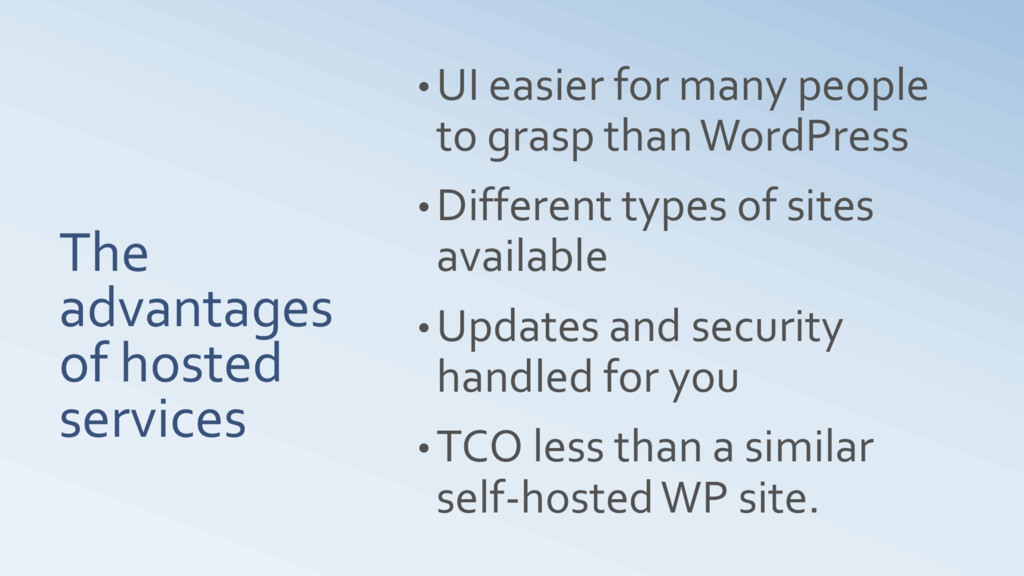 The advantages of hosted services • UI easier f...