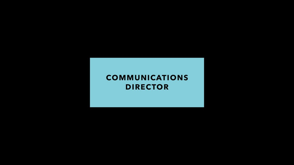 COMMUNICATIONS DIRECTOR