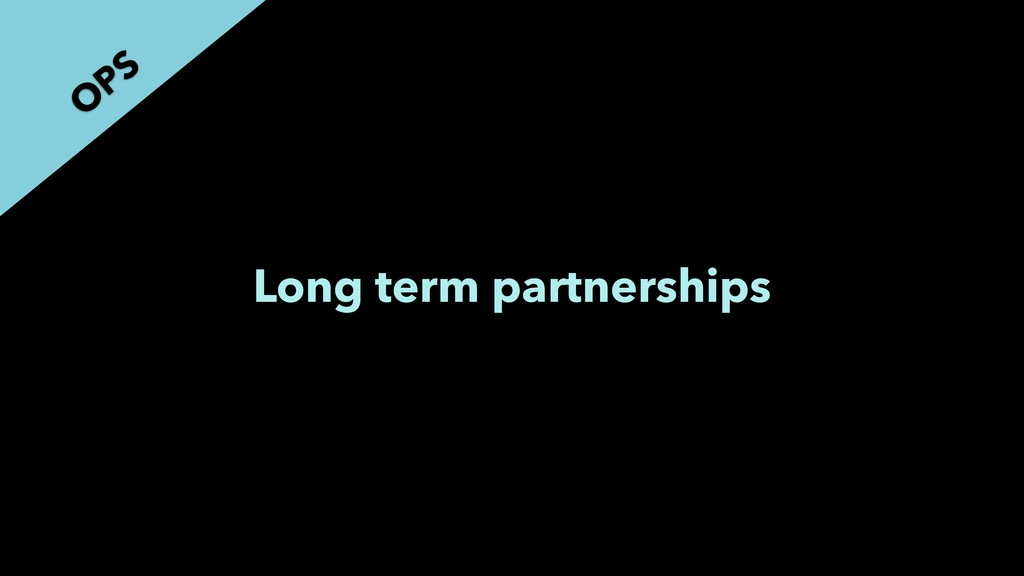 Long term partnerships O PS