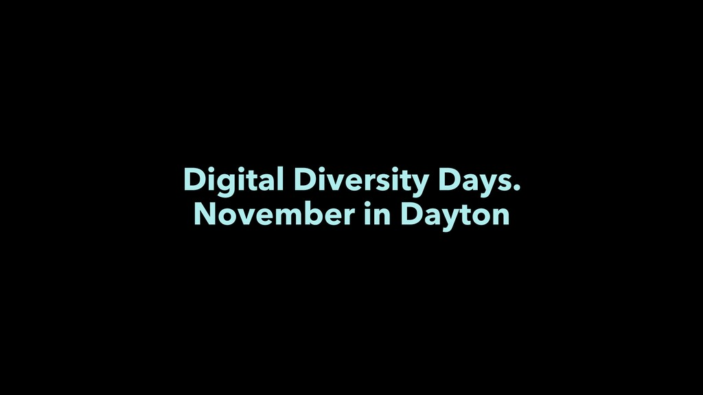Digital Diversity Days. November in Dayton