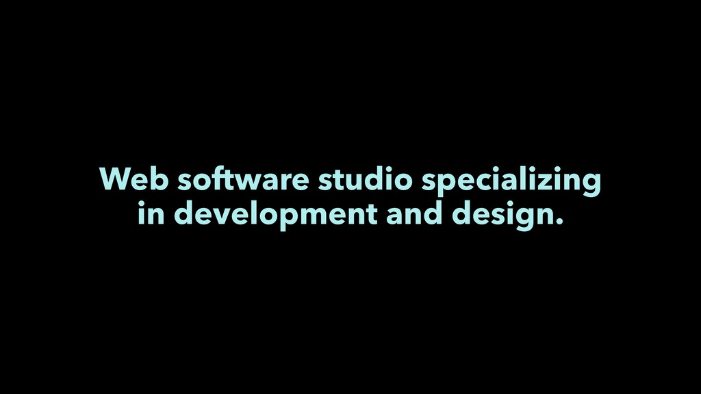 Web software studio specializing in development...