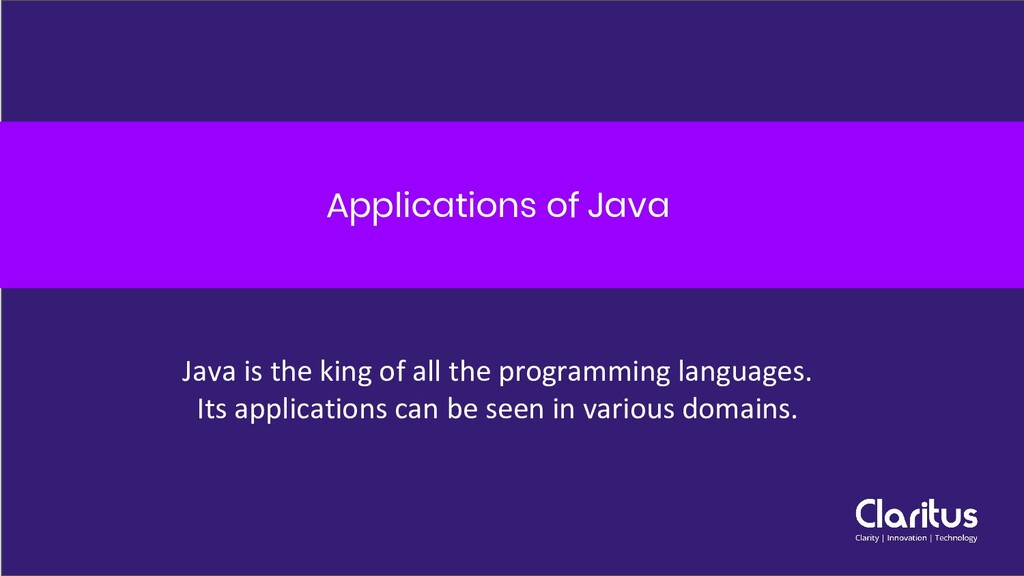 Applications of Java Java is the king of all th...